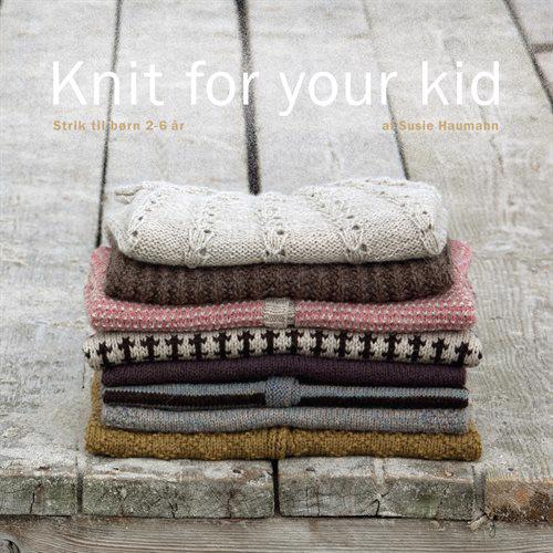 """Knit for your kid"" af Susie Hauman"